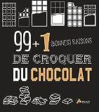 99 + 1 (bonnes) raisons de croquer du chocolat