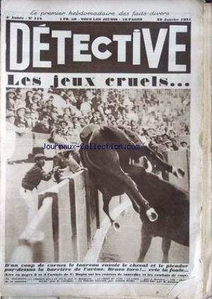 DETECTIVE [No 118] du 29/01/1931 - LES JEUX CRUELS - LE TAUREAU ENVOIE LE CHEVAL ET LE PICADOR PAR-DESSUS LA BARRIERE - F. DUPIN - LES COURSES DE TAUREAUX ET LES COMBATS DE COQS.