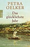 Das glücklichste Jahr: Das Leben der Eva Lessing von Petra Oelker