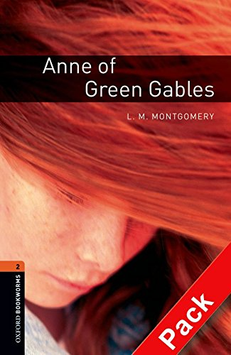 Oxford Bookworms Library: Oxford Bookworms 2. Anne of Green Gables CD Pack: 700 Headwords