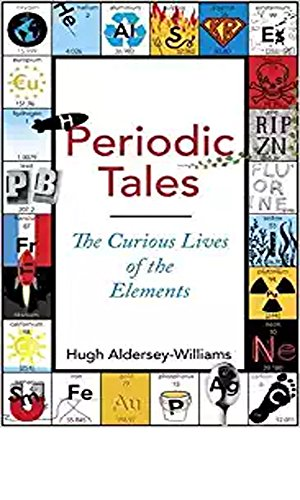 Periodic Tales - The Curious Lives Of The Elements  (English Edition)