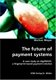 The future of payment systems: A case study on digiPROOF, a fingerprint based payment solution