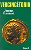 Vercingétorix by Jacques Harmand (1996-05-03) - Jacques Harmand