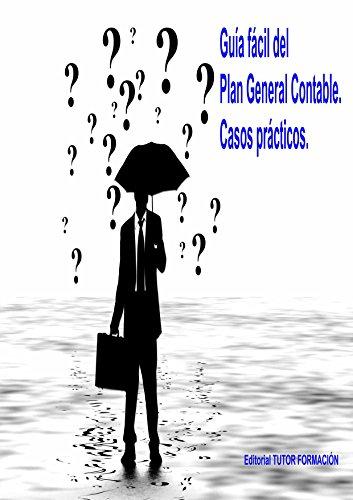Guía fácil del Plan General Contable: Casos prácticos. por Enrique Domínguez Gonzalo