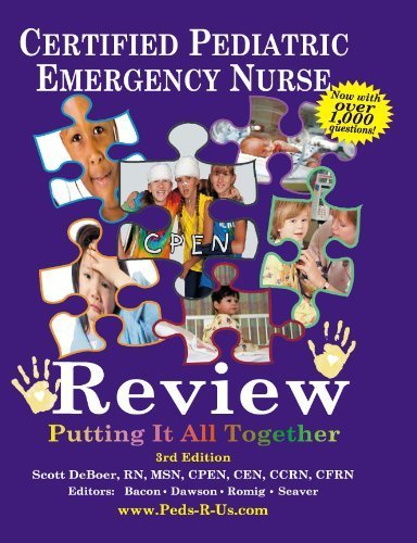 CPEN - Certified Pediatric Emergency Nurse Review: Putting It All Together 2nd Edition 2nd Edition by Deboer, Scott L. (2011) Paperback