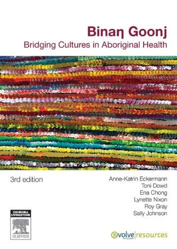 Binan goonj bridging cultures in aboriginal health 3rd edition.