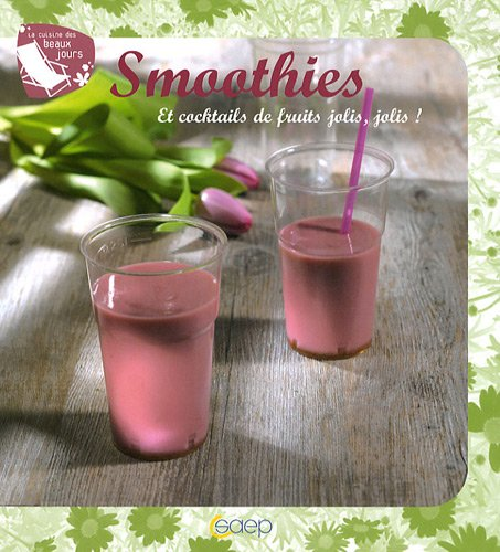 Smoothies : Et cocktails de fruits jolis, jolis !