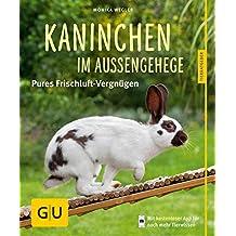 Kaninchen im Außengehege: Pures Frischluft-Vergnügen (GU Tierratgeber)