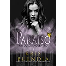 Un Dulce Encuentro en el Paraíso (Libro 1): Trilogía
