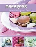 Macarons - zauberhaftes Gebäck aus Frankreich