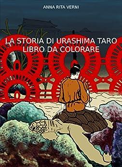 La storia di Urashima Taro: libro da colorare di [Verni, Anna Rita]