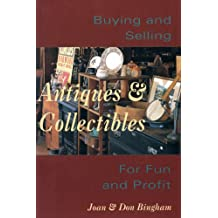 Buying & Selling Antiques & Collectibl: For Fun & Profit