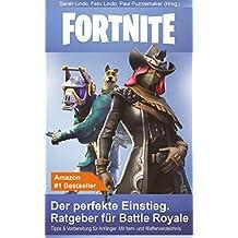 Fortnite - Der perfekte Einstieg. Ratgeber für Battle Royale: Tipps und Vorbereitung für Anfänger inkl. Waffen- und Item-Verzeichnis