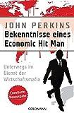 Bekenntnisse eines Economic Hit Man - erweiterte Neuausgabe: Unterwegs im Dienst der Wirtschaftsmafia - John Perkins