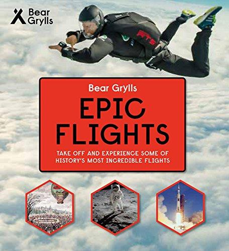 Bear Grylls Epic Adventures Series - Epic Flights por Bear Grylls