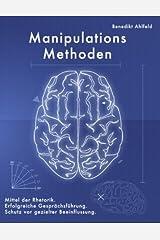 Manipulations-Methoden by Benedikt Ahlfeld(2017-05-22) Taschenbuch