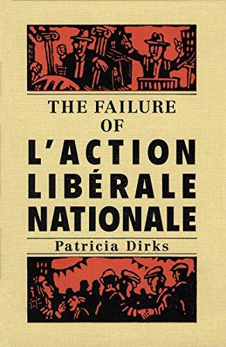 The Failure of L'Action Libérale Nationale por Patricia Dirks