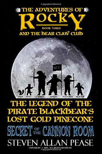 The Adventures of Rocky and the Bear Claw Club: The Legend of the Pirate Blackbear's Lost Gold Pinecone: Secret of the Cannon Room -