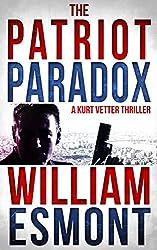 The Patriot Paradox: A Kurt Vetter CIA Spy Thriller (The Kurt Vetter Trilogy Book 1)
