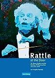 Rattle at the Door. Sir Simon Rattle und die Berliner Philharmoniker 2002 bis 2008