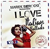 I Santo California/Marco Bocchino/Armonium: Marek Sierocki Przedstawia: I Love Italian Ballads [2CD]