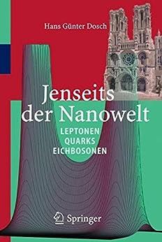 Jenseits der Nanowelt: Leptonen, Quarks und Eichbosonen von [Dosch, Hans Günter]