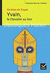 Oeuvres & Themes: Le Chevalier Au Lion (Yvain) - Extraits