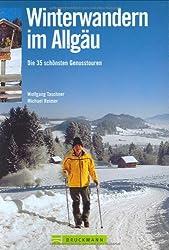 Winterwandern im Allgäu: Die 40 schönsten Genusstouren
