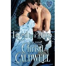 Loved by a Duke (Heart of a Duke) (Volume 4) by Christi Caldwell (2015-04-27)