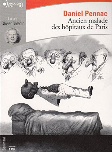 Ancien malade des hôpitaux de Paris: Monologue gesticulatoire par Daniel Pennac