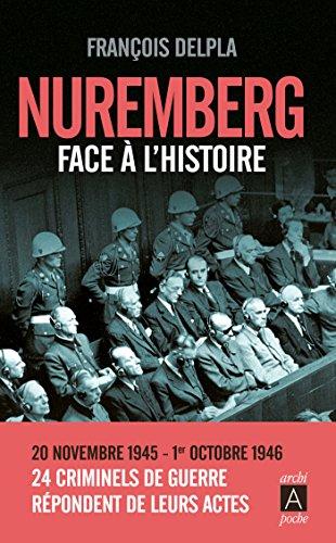 NUREMBERG FACE A L'HISTOIRE par François Delpla