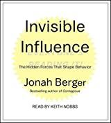 Invisible Influence: The Hidden Forces that Shape Behavior by Jonah Berger (2016-06-14)