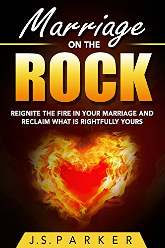free kindle book Marriage On The Rock: Reignite the Fire In Your Relationship And Reclaim What Is Rightfully Yours