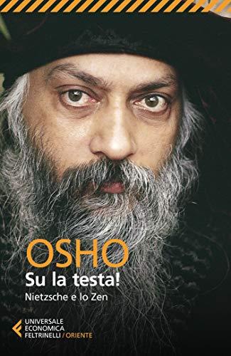 Su la testa!: Nietzsche e lo zen (Italian Edition) eBook: Osho ...