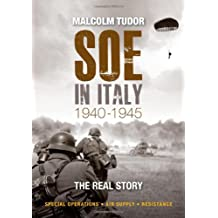 SOE in Italy 1940-1945: The Real Story