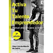 Activa tu talento emprendedor: Manual práctico para jóvenes
