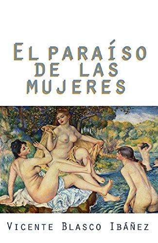 El paraíso de las mujeres ( ilustrado ) por Vicente Blasco Ibáñez