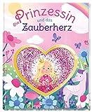 Die Prinzessin und das Zauberherz: Mit glitzerndem Zauberherz im Cover