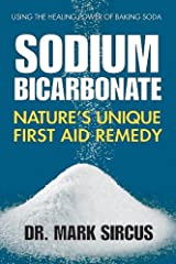 Sodium Bicarbonate: Nature's Unique First Aid Remedy (English Edition) Kindle Ausgabe