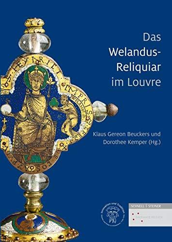 Das Welandus-Reliquiar im Louvre: Ein Hauptwerk niedersächsischer Emailkunst in interdisziplinärer Perspektive (Objekte und Eliten in Hildesheim 1130 bis 1250, Band 3)