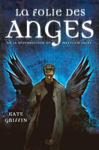MATTHEW SWIFT T01 : LA FOLIE DES ANGES