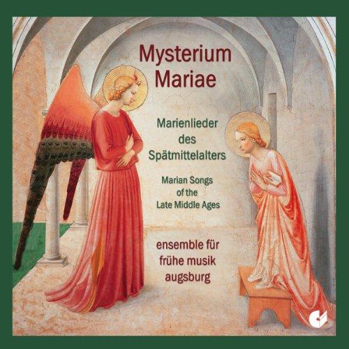 Mysterium Mariae - Marienlieder des Spätmittelalters