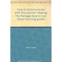 How to Communicate with the Learner: Making the Package Easy to Use (Open learning guide)
