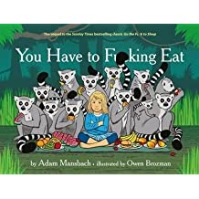 [(You Have to F**king Eat)] [By (author) Adam Mansbach ] published on (November, 2014)