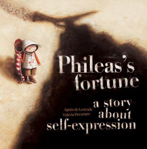 Phileas's Fortune: A Story about Self-Expression por Agnes de Lestrade
