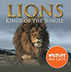 Lions: Kings of the Jungle (Wildlife...
