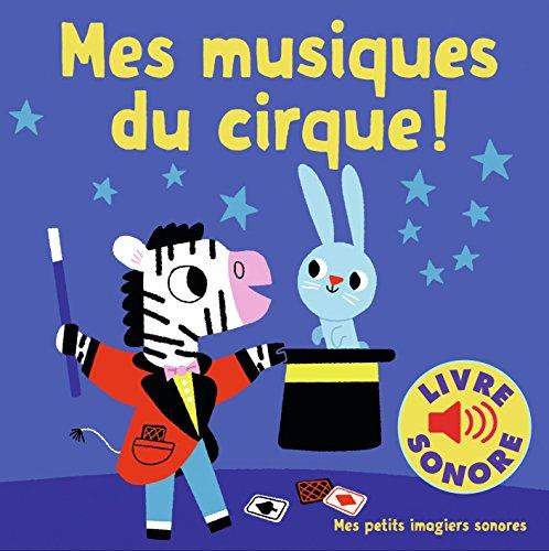 Mes musiques du cirque: 6 musiques, 6 images, 6 puces par Marion Billet