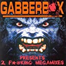Gabberbox Prs. 2 F*@king Megamixes [Explicit]