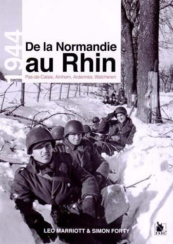 De la Normandie au Rhin : Pas-de-Calais, Arnhem, Ardennes, Walcheren par Leo Marriott