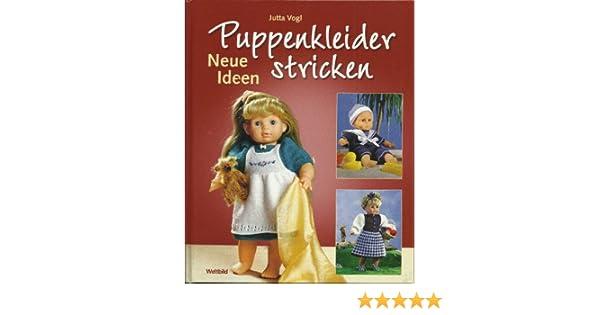 Puppenkleider Stricken Neue Ideen Amazonde Bücher
